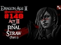 Dragon Age 2 [Female] (148) Act 3 - The Final Straw [Part 1]