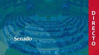 🔴 DIRECTO | Sesión de Control al Gobierno en el Senado