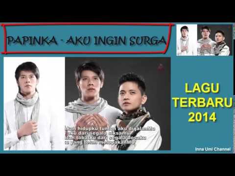 PAPINKA - AKU INGIN SURGA + LIRIK (LAGU TERBARU 2014)