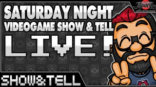SATURDAY NIGHT Video Game SHOW & TELL LIVE!!!