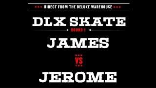 DLX S.K.A.T.E. : JAMES VS JEROME