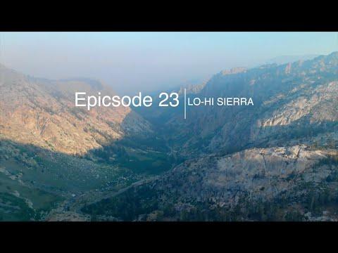 epicsode 23 - lo-hi Sierra