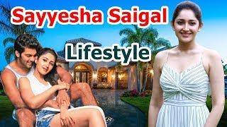 Sayyeshaa Saigal Lifestyle 2019|Husband,Affairs,House,Cars, Salary,Family & Biography