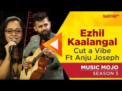 Ezhil kaalangal Ft Anju Joseph - Cut-a-Vibe - Music Mojo Season 5 - Kappa TV