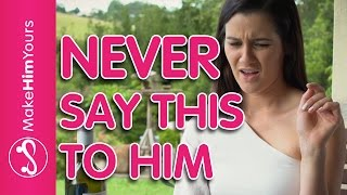 What To Say To A Guy | 12 Things NOT To Say To A Guy