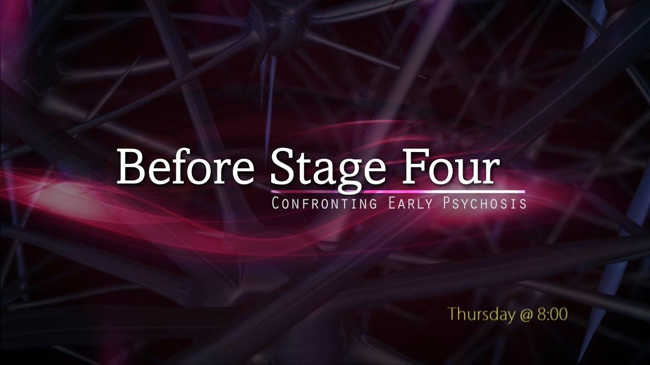 First Psychotic Episode Why Early >> Before Stage Four: Confronting Early Psychosis - YouTube