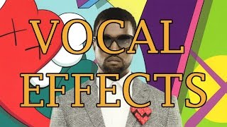 Vocal Effect Tutorial - Kanye West - 808