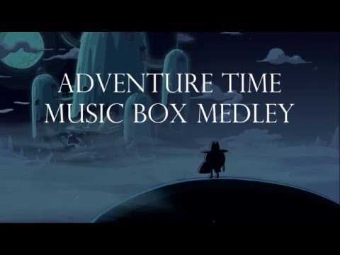 Adventure Time Music Box Medley