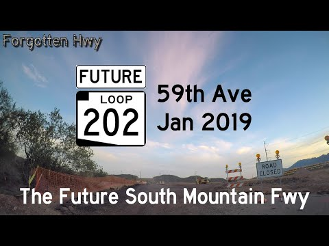 Jan 2019 UPDATE - FUTURE AZ Loop 202 - South Mountain Freeway - 59th Ave and Salt River Alignments