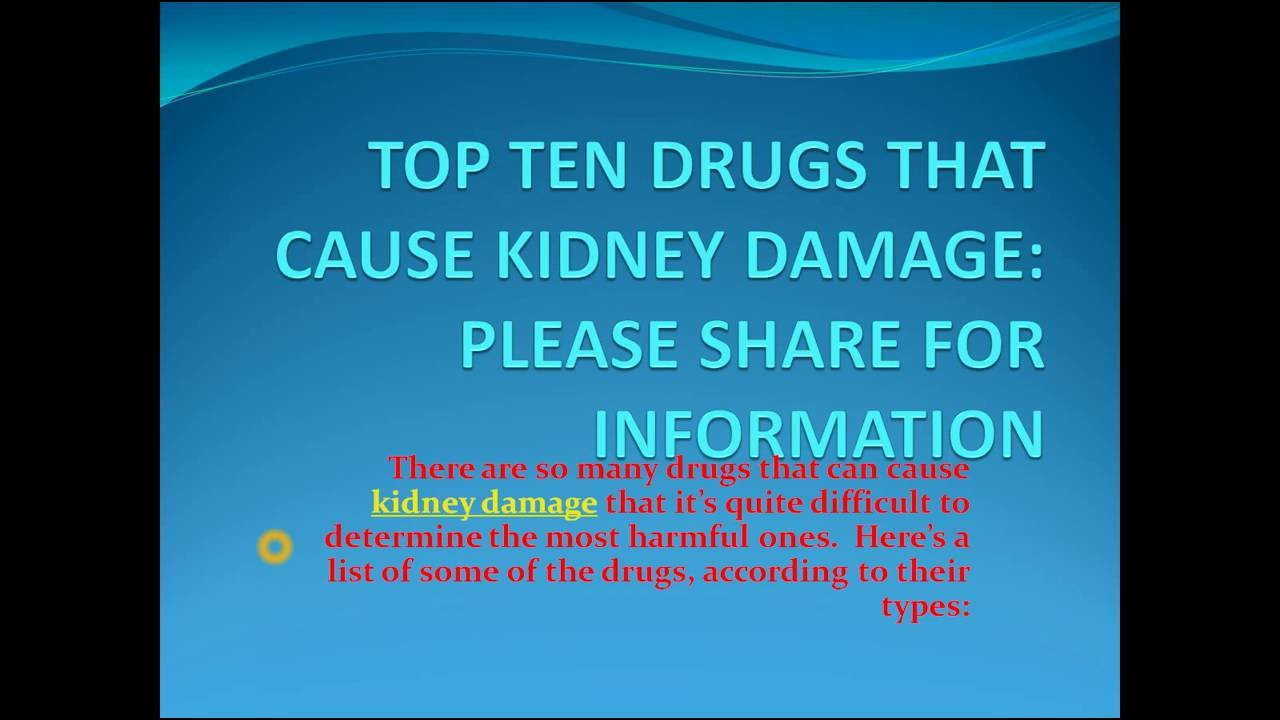 Top 10 Drugs That Can Cause Kidney Damage Youtube