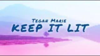 Tegan Marie - Keep It Lit (Lyrics)