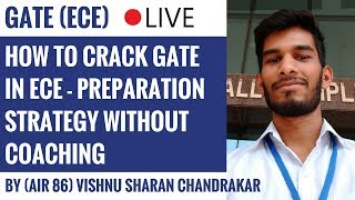 How To Crack GATE In ECE - Preparation Strategy By  (AIR 86) Vishnu Sharan Chandrakar