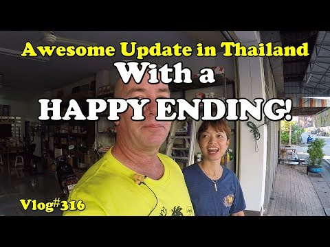 Awesome Update in Thailand with a Happy Ending.