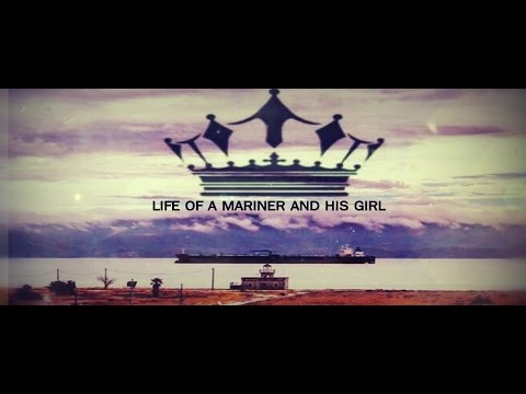 TRAILER:- LIFE OF A MARINER AND HIS GIRL