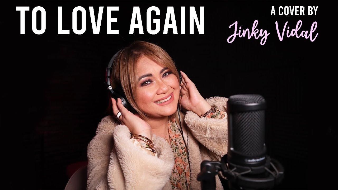 To Love Again [Cover] - Jinky Vidal