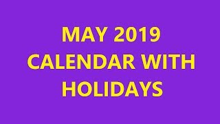 May 2019 Calendar With Holidays, Festivals, Observances