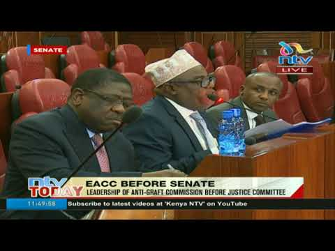EACC official before senate's justice and legal affairs committee to speak on corruption in Kenya