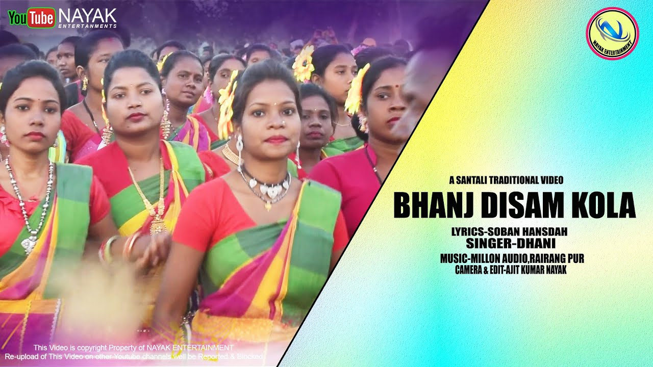 BHANJ DISAM KOLA    NEW SANTALI TRADITIONAL VIDEO 2020    DHANI     NAYAK ENTERTAINMENT
