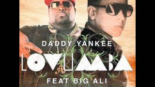 Daddy Yankee feat. Big Ali - Lovumba (Official Remix) (Reggaeton Verano 2012)