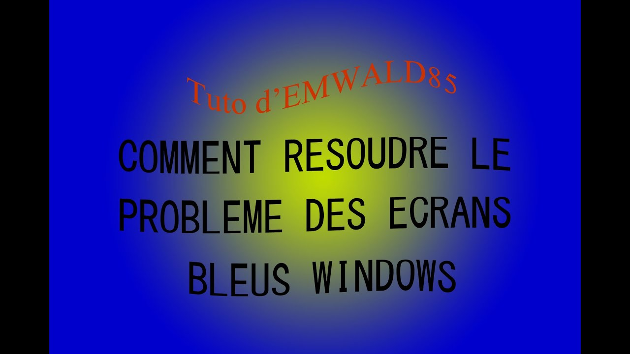 tuto vid o comment r soudre cran bleu de la mort sous windows youtube. Black Bedroom Furniture Sets. Home Design Ideas