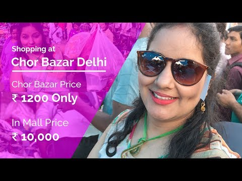 Chor Bazar in Delhi | A Genuine Review & The Complete product range in 2018