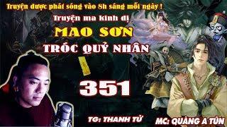 Mao Sơn Tróc Quỷ Nhân [ Tập 351 ] Âm Mưu Của Hậu Khanh - Truyện ma pháp sư- Quàng A Tũn