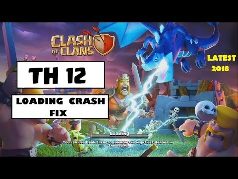 How To Fix Clash Of Clans Stuck On Loading after TH 12 UPDATE.  ( PART 2 )  Latest 2018