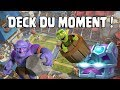 Meilleur Deck du moment Clash Royale