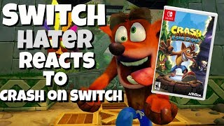 Nintendo Switch Hater Reacts to Crash Bandicoot being on the Switch!