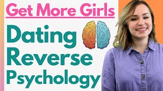 10 Powerful Reverse Psychology Tricks To Get More Girls Chasing You (Dating Advice For Men)