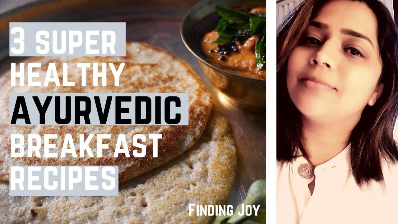 3 Super Healthy Ayurvedic Breakfast Recipe Gluten Free Low Calorie Vegan Indian Tridoshic Youtube
