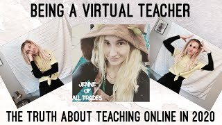 THE TRUTH ABOUT BEING A VIRTUAL TEACHER - Teaching Online in 2020 and the era of COVID-19 - Vlog