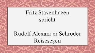 """Rudolf Alexander Schröder """"Reisesegen"""" II"""
