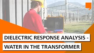 Dielectric Response Analysis - Water in the Transformer