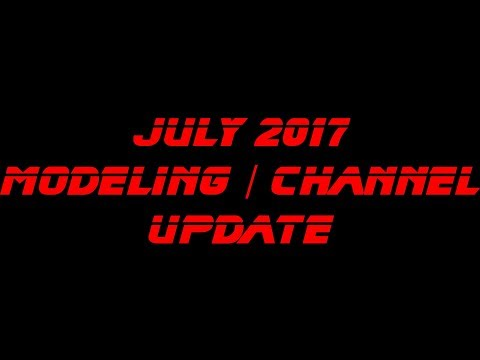July 2017 Modeling Channel update