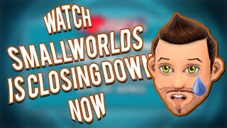 Smallworlds Is Closing Down (My REACTION)