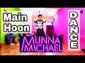 Main Hoon Video Song Munna Michael 2017 Tiger Shroff Feel Dance Center I DANCE Video