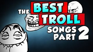 The Best Troll Songs #2