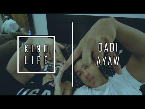 KINO LIFE - DADI AYAW