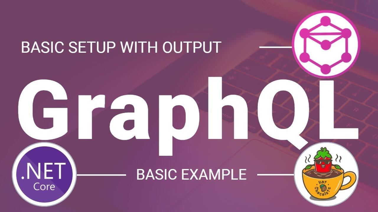 GraphQL Basic Setup    Basic Example    ASP.NET Core