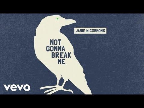 Jamie N Commons - Not Gonna Break Me (Audio)