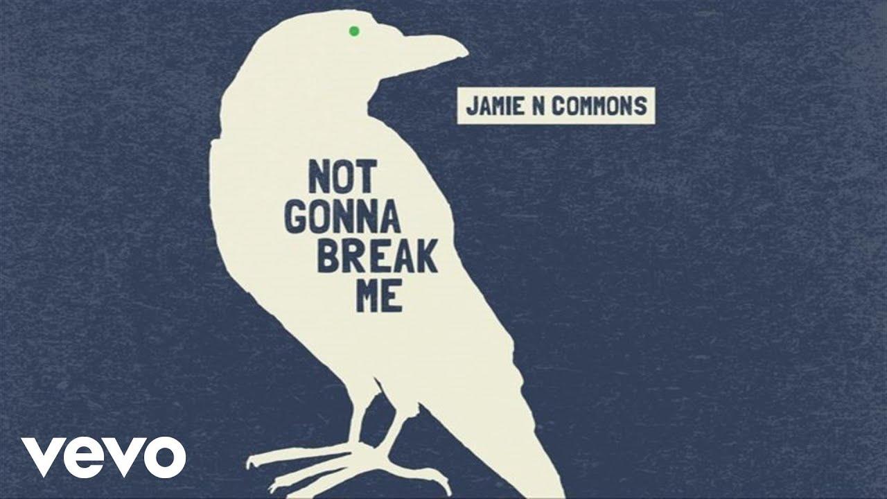 jamie-n-commons-not-gonna-break-me-audio-jamiencommonsvevo