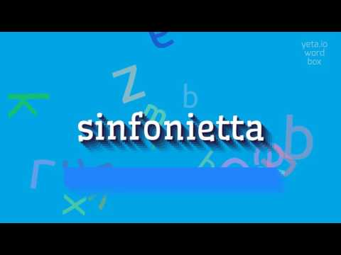 """How to say """"sinfonietta""""! (High Quality Voices)"""