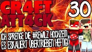 ICH SPRENGE DIE #REWILZ HOCHZEIT! ES ESKALIERT ÜBERTRIEBEN HEFTIG! - CRAFT ATTACK 4 #30 | GAMERSTIME