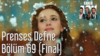 Kiralık Aşk 69. Bölüm (Final) - Prenses Defne