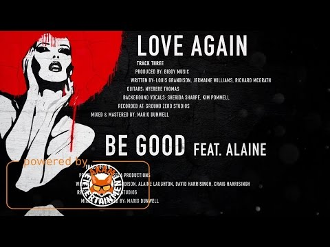 Dexta Daps Ft. Alaine - Be Good [Intro Album] March 2017