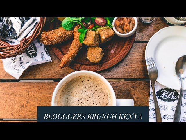 BLOGGERS BRUNCH KENYA