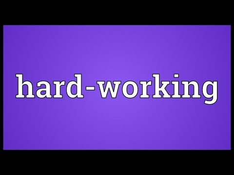 Hard-working definition/meaning