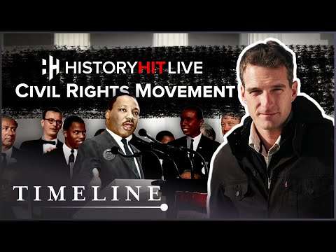The Civil Rights Movement With Chris Wilson | History Hit LIVE On Timeline