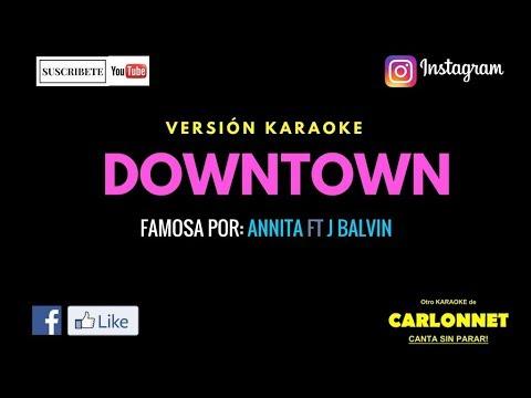 Downtown - Annita feat J Balvin (Karaoke)